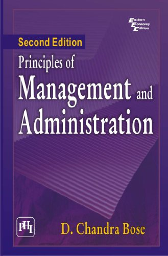 Principles of Management and Administration, (Second Edition): D. Chandra Bose