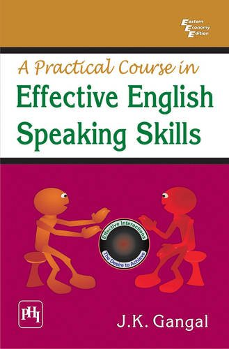A Practical Course in Effective English Speaking: J.K. Gangal