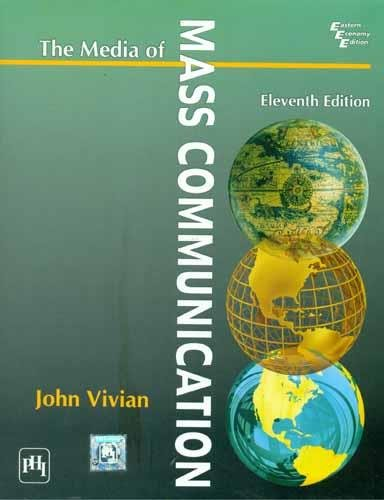 The Media of Mass Communication, Eleventh Edition: John Vivian