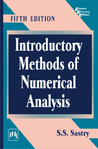 Introductory Methods of Numerical Analysis, Fifth Edition: S.S. Sastry