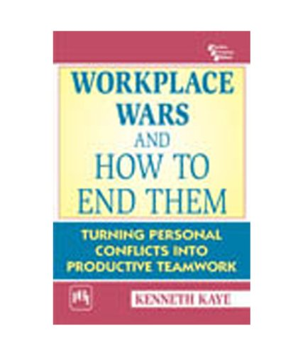 9788120345980: Workplace Wars And How To End Them: Turning Personal Conflicts Into Productive Teamwork