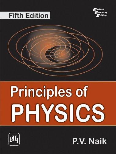 Principles of Physics (Fifth Edition): P.V. Naik