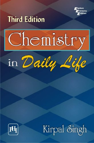 Chemistry in Daily Life, (Third Edition): Kirpal Singh