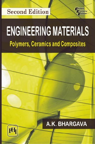 9788120346215: Engineering Materials: Polymers, Ceramics and Composites, Second Edition