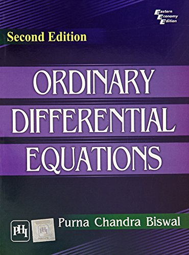 Ordinary Differential Equations (Second Edition): Purna Chandra Biswal