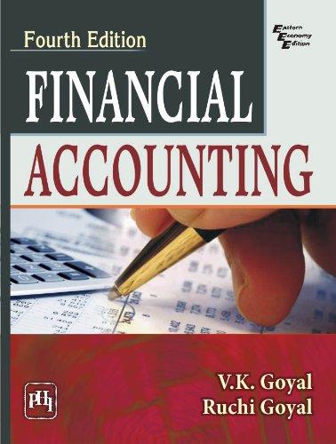 Financial Accounting, Fourth Edition: Ruchi Goyal,V.K. Goyal