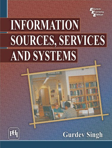 Information Sources, Services and Systems: Gurdev Singh