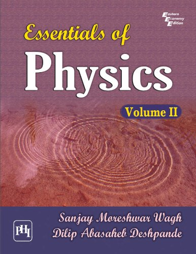 Essentials of Physics, Volume-2: Dilip Abasaheb Deshpande,Sanjay Moreshwar Wagh