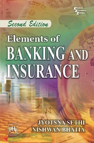 Elements Of Banking And Insurance, 2/E -: Sethi Jyotsna