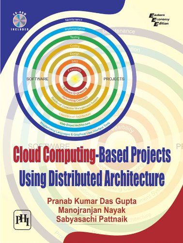 Cloud Computing-Based Projects Using Distributed Architecture: Manojranjan Nayak,Pranab Kumar Das ...