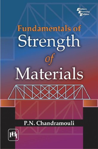Fundamentals of Strength of Materials: P.N. Chandramouli