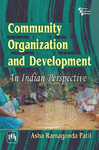 COMMUNITY ORGANIZATION & DEVELOPMENT : AN INDIAN: PATIL