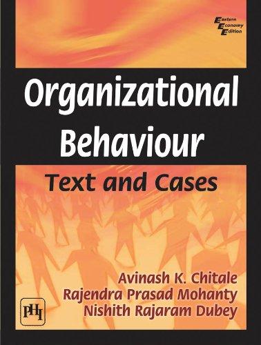 Organizational Behaviour: Text and Cases: Avinash K. Chitale,Rajendra Prasad Mohanty