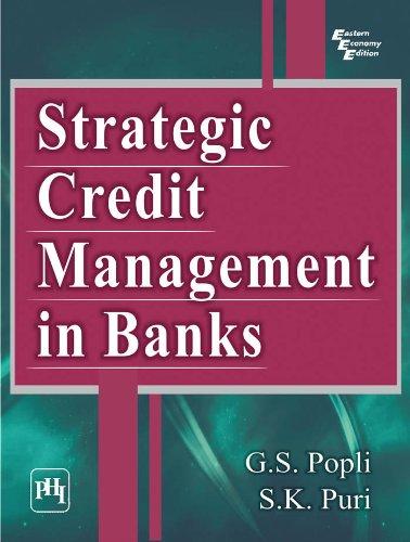 Strategic Credit Management in Banks: S.K. Puri,G.S. Popli