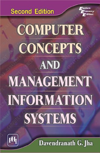 Computer Concepts and Management Information System, (Second Edition): Davendranath G. Jha