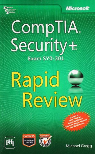 9788120347144: [CompTIA Security+ Rapid Review (Exam SY0-301)] (By: Michael Gregg) [published: January, 2013]