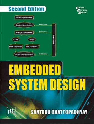 Embedded System Design, (Second Edition): Santanu Chattopadhyay