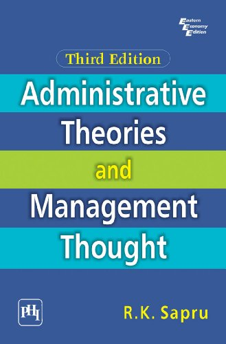Administrative Theories and Management Thought (Third Edition): R.K. Sapru