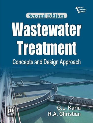 Wastewater Treatment: Concepts and Design Approach, 2nd: Karia & Christian