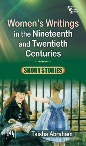 Womenâ  s Writings in the Nineteenth and Twentieth Centuries: Short Stories