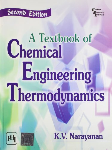 A Textbook of Chemical Engineering Thermodynamics (Second: K.V. Narayanan