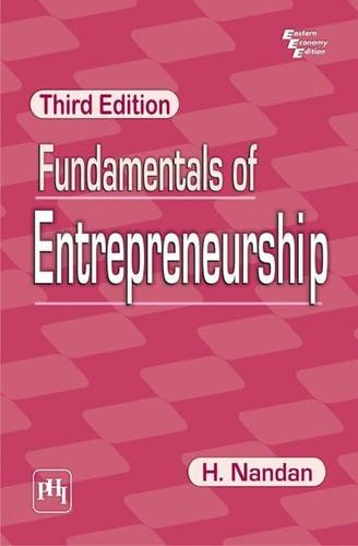 Fundamentals of Entrepreneurship, (Third Edition): H. Nandan
