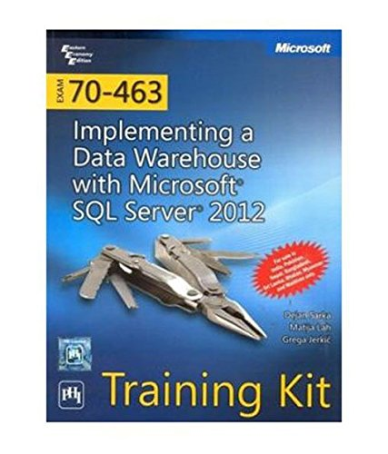 9788120347625: EXAM 70463: IMPLEMENTING A DATA WAREHOUSE WITH MICROSOFT® SQL SERVER® 2012 TRAINING KIT