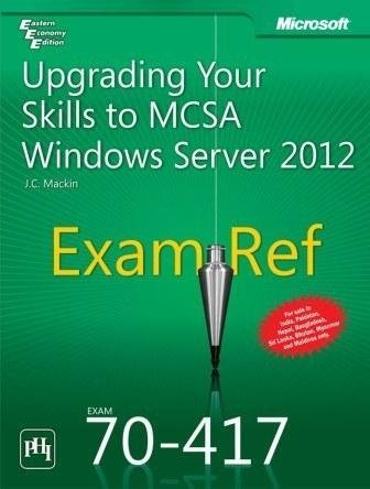 9788120347687: UPGRADING YOUR SKILLS TO MCSA WINDOWS SERVER 2012 (EXAM 70417)