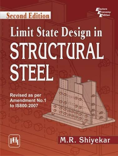 Limit State Design in Structural Steel (Second: M.R. Shiyekar