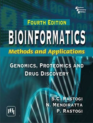 Bioinformatics: Methods and Applications (Genomics, Proteomics and: N. Mendiratta,P. Rastogi,S.C.