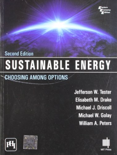 Sustainable Energy Choosing Among Options, (Second Edition): Jefferson W. Tester