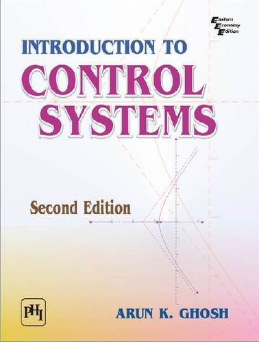 Introduction to Control Systems (Second Edition): Arun K. Ghosh
