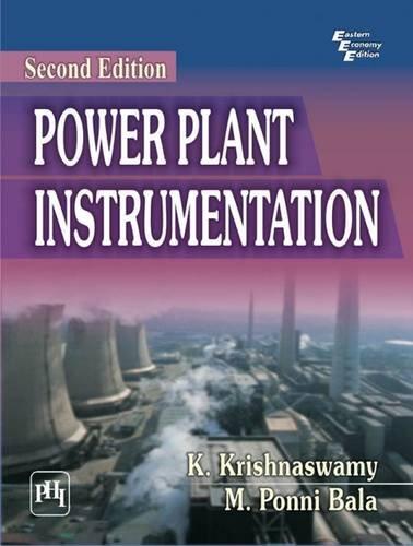 Power Plant Instrumentation (Second Edition): K. Krishnaswamy,M. Ponni