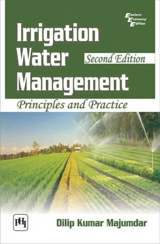 Irrigation Water Management: Principles and Practice (Second Edition): Dilip Kumar Majumdar
