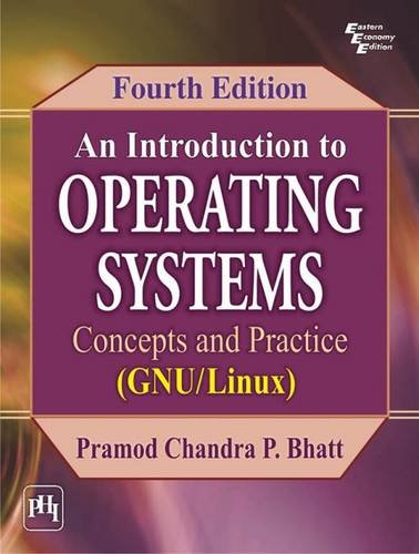 An Introduction to Operating Systems: Concepts and Practice (GNU/Linux), (Fourth Edition): ...