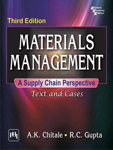 Materials Management: A Supply Chain Perspective, (Third: A.K. Chitale,R.C. Gupta