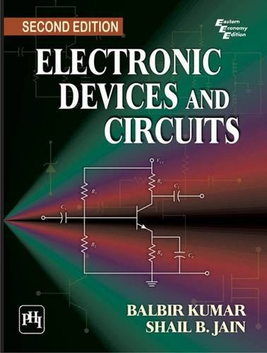 Electronic Devices and Circuits (Second Edition): Balbir Kumar,Shail B.