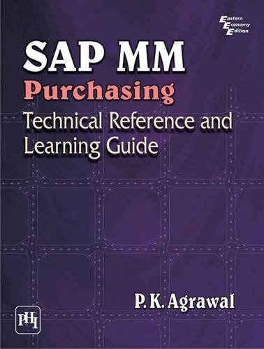 SAP MM Purchasing: Technical Reference and Learning: P.K. Agrawal
