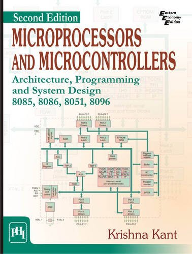 Microprocessors and Microcontrollers : Architecture, Programming and: Krishna Kant