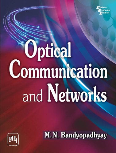 Optical Communication And Networks: Bandyopadhyay,M.N.