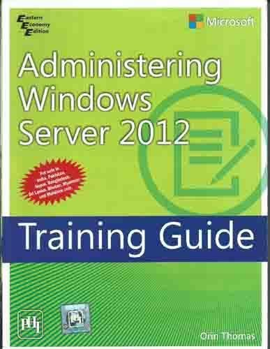 Administering Windows Server 2012 Training Guide: Thomas