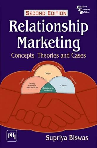 Relationship Marketing: Concepts, Theories and Cases: Biswas, Supriya