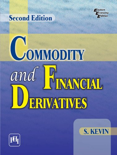 Commodity and Financial Derivatives (Second Edition): S. Kevin
