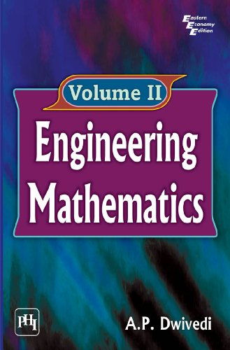 Engineering Mathematics, Volume II: A.P. Dwivedi