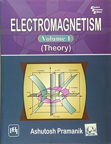 Electromagnetism (Vol. 1: Theory): Ashutosh Pramanik