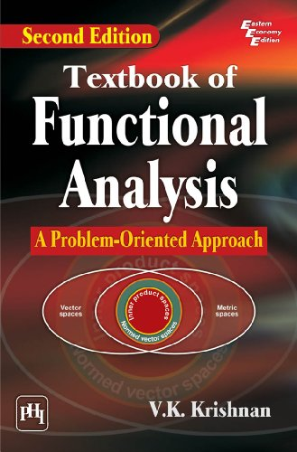 Textbook of Functional Analysis: A Problem-Oriented Approach: V K Krishnan