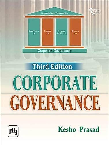Corporate Governance (Third Edition): Kesho Prasad