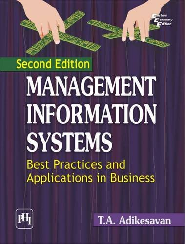 Management Information Systems: Best Practices and Applications: T.A. Adikesavan