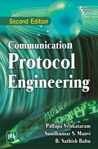 COMMUNICATION PROTOCOL ENGINEERING 2ND ED: VENKATARAM MANVI &