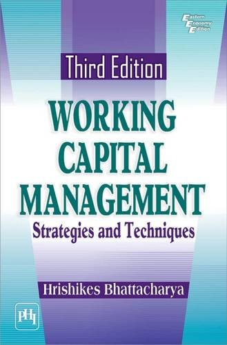 Working Capital Management: Strategies And Techniques (Third: Hrishikes Bhattacharya